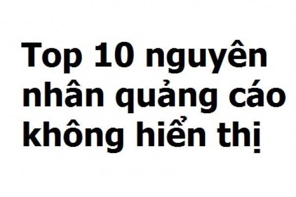Top 10 nguyen nhan quang cao khong hien thị trong google